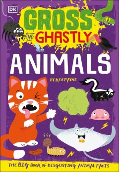 Animals / The Big Book of Disgusting Animal Facts