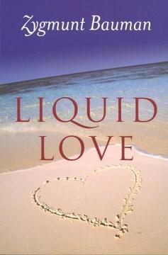 Liquid love - on the frailty of human bonds