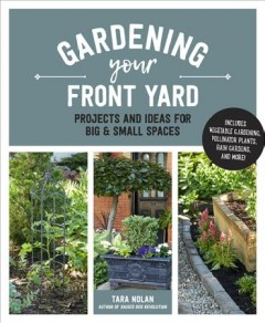 Gardening your front yard - projects and ideas for big and small spaces