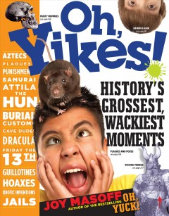 Oh, Yikes!: History's Grossest, Wackiest Moments