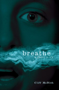 Breathe : a ghost story