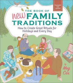 The Book of New Family Traditions: How to Create Great Rituals for Holidays and Every Day