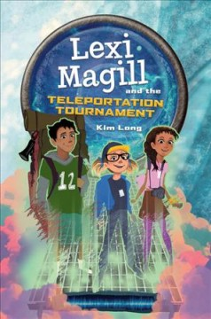 Lexi Magill and the teleportation tournament