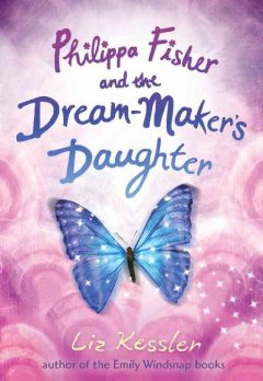 Philippa Fisher and the Dream-Maker's Daughter, reviewed by: johnna <br />