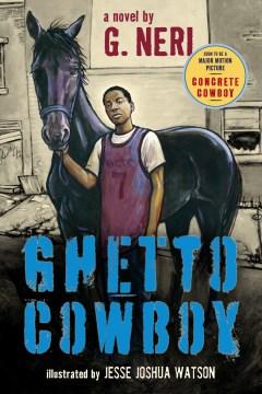 Ghetto cowboy - a novel
