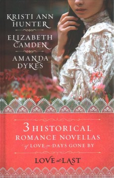 Love at last - three historical novellas of love in days gone.