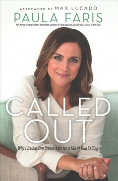 Called out - why I traded two dream jobs for a life of true calling