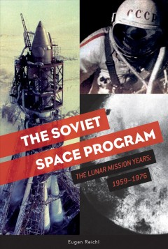 The Soviet Space Program: The Lunar Mission Years, 1959-1976