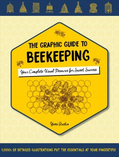 The Graphic Guide to Beekeeping - Your Complete Visual Resource for Sweet Success