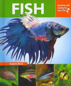 Fish : keeping and caring for your pet