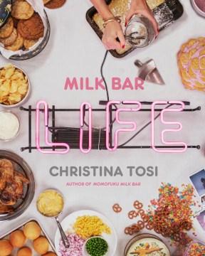 Milk bar life - recipes & stories