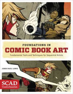 Foundations in Comic Book Art: Fundamental Tools and Techniques for Sequential Artists