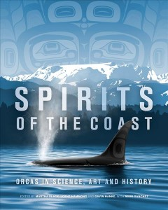 Spirits of the Coast - Orcas in Science, Art and History