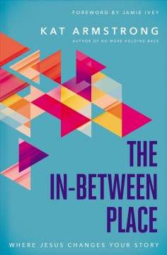 The In-between Place - Where Jesus Changes Your Story