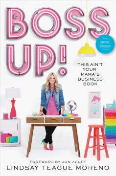 Boss Up! This Ain't Your Mama's Business Book