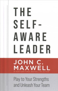 The self-aware leader - play to your strengths and unleash your team