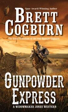 Gunpowder express - a Widowmaker Jones western