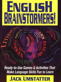 English Brainstormers! Ready-to-use games and activities that make language skills fun to learn