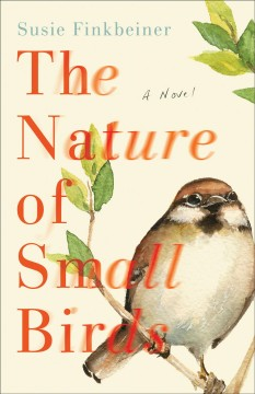 The nature of small birds - a novel