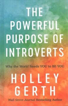 Powerful Purpose of Introverts - Why the World Needs You to Be You