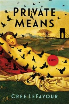 Private means - a novel