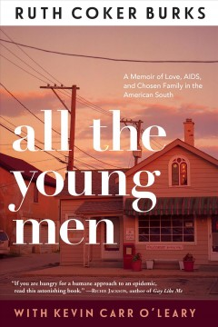 All the young men - a memoir of love, AIDS, and chosen family in the American South