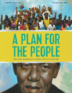 A plan for the people - Nelson Mandela's hope for his nation