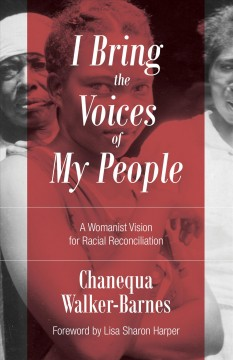 I bring the voices of my people - a womanist vision for racial reconciliation