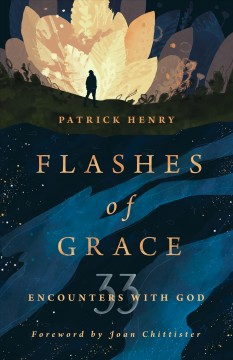 Flashes of Grace - 33 Encounters With God
