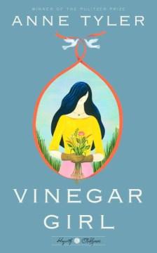 Vinegar Girl: the Taming of the Shrew