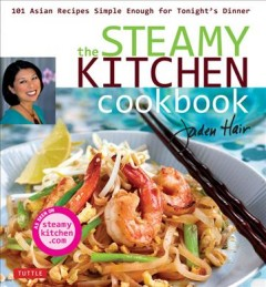 The steamy kitchen cookbook : 101 Asian recipes simple enough for tonight's dinner