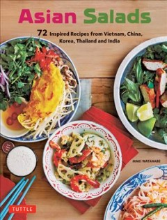Asian salads - 72 inspired recipes from Vietnam, China, Korea Thailand and India
