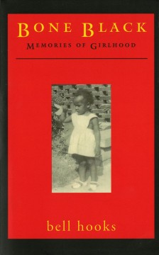 Bone black - memories of girlhood