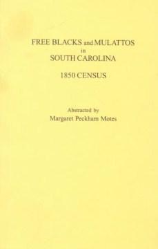 Free Blacks and Mulattos in South Carolina 1850 Census