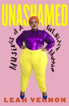 Unashamed - musings of a fat, black Muslim