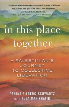 In this place together - a Palestinian's journey to collective liberation