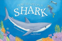 How to Spy on a Shark, reviewed by: Walt Voyles <br />