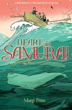 Heart of a Samurai: Based on the True Story of Manjiro Nakahama
