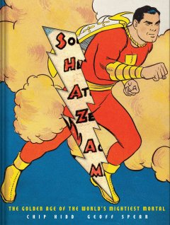 Shazam! - the golden age of the world's mightiest mortal