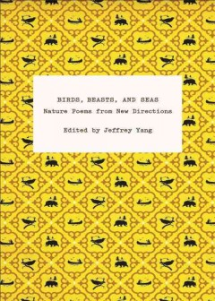 Birds, Beasts, and Seas: Nature Poems from New Directions
