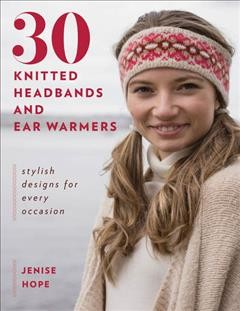 30 knitted headbands and ear warmers - stylish designs for every occasion