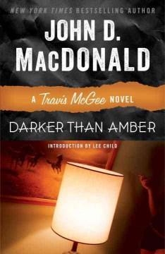 Darker than amber - a Travis McGee novel