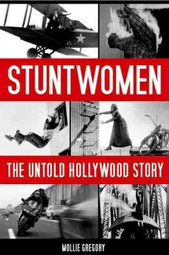 Stuntwomen : the untold Hollywood story