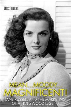 Mean...moody...magnificent! - Jane Russell and the marketing of a Hollywood legend