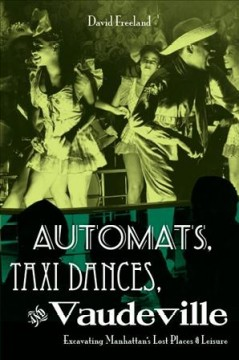 Automats, Taxi Dances and Vaudeville