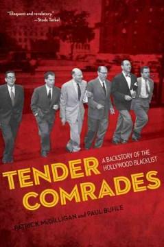 Tender comrades - a backstory of the Hollywood blacklist
