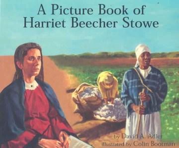 A picture book of Harriet Beecher Stowe