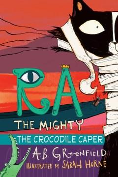 Ra the mighty - the crocodile caper