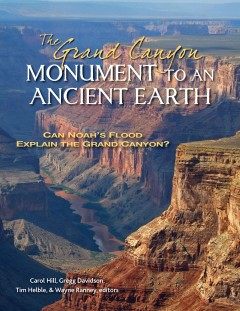 The Grand Canyon - monument to an ancient Earth - can Noah's flood explain the Grand Canyon?