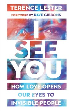 I see you - how love opens our eyes to invisible people